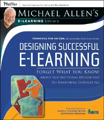 Designing Successful e-Learning By Allen, Michael W.