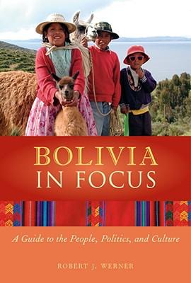 Bolivia in Focus By Werner, Robert J./ Verkoren, Otto